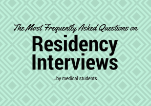 The Most Frequently Asked Questions on Residency Interviews…by Medical Students