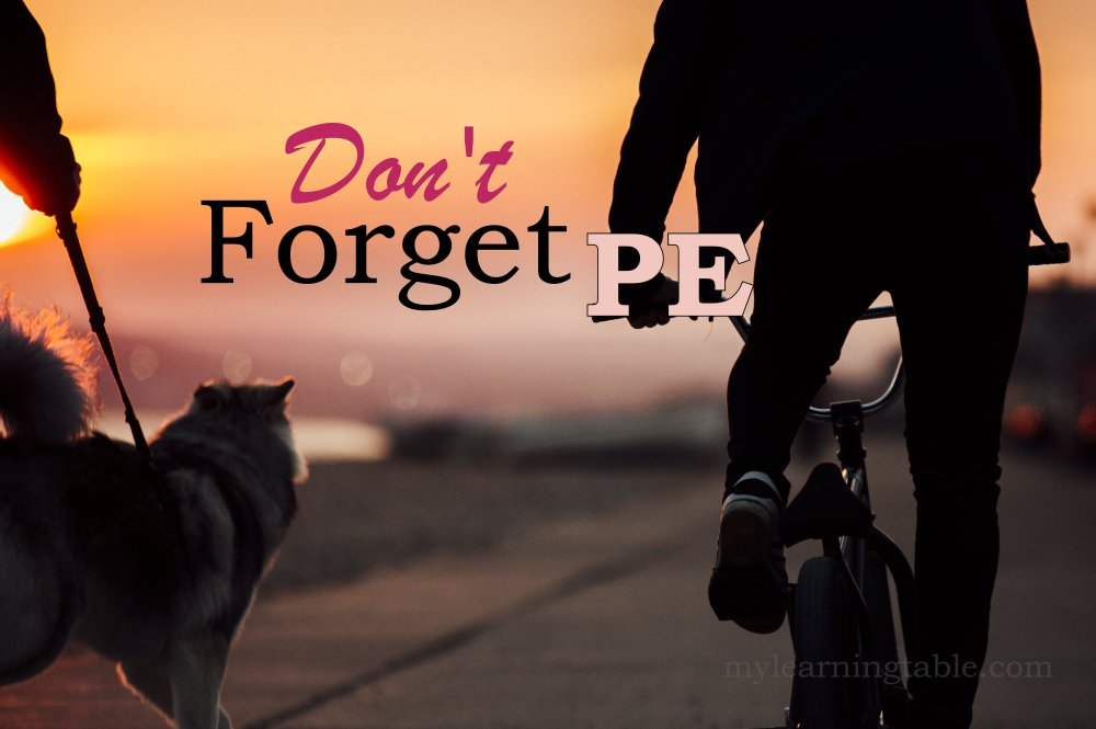 Don't Forget PE mylearningtable.com