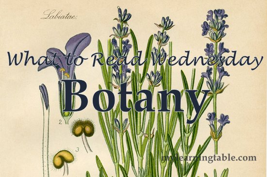 What to Read Link Up: Botany mylearningtable.com