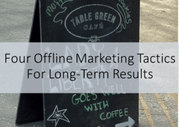 Four Offline Marketing Tactics for LongTerm Results