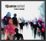 Tijuana Cartel ~ They Come ~ Persian
