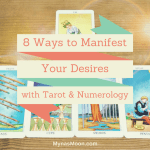 8 Ways to Manifest Your Desires with Tarot and Numerology