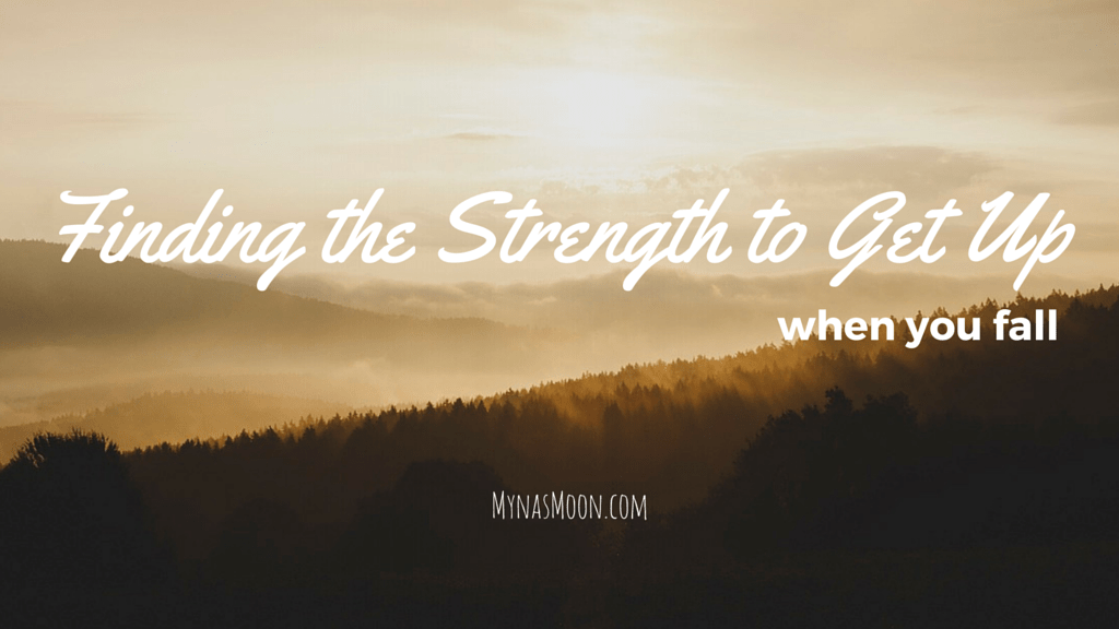 Finding the Strength to Get Up When You Fall