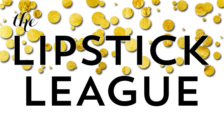The Lipstick League – Week of 10.13.14