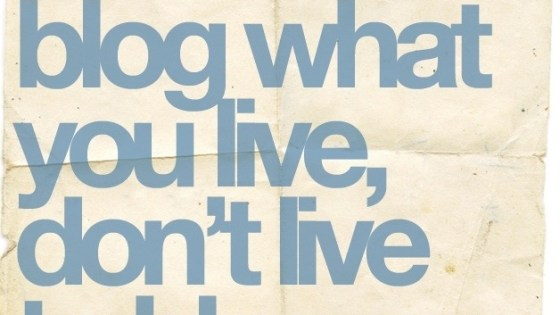 Blog What You Live