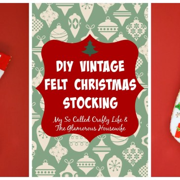 DIY Vintage Style Felt Christmas Stockings on The Glamorous Housewife!