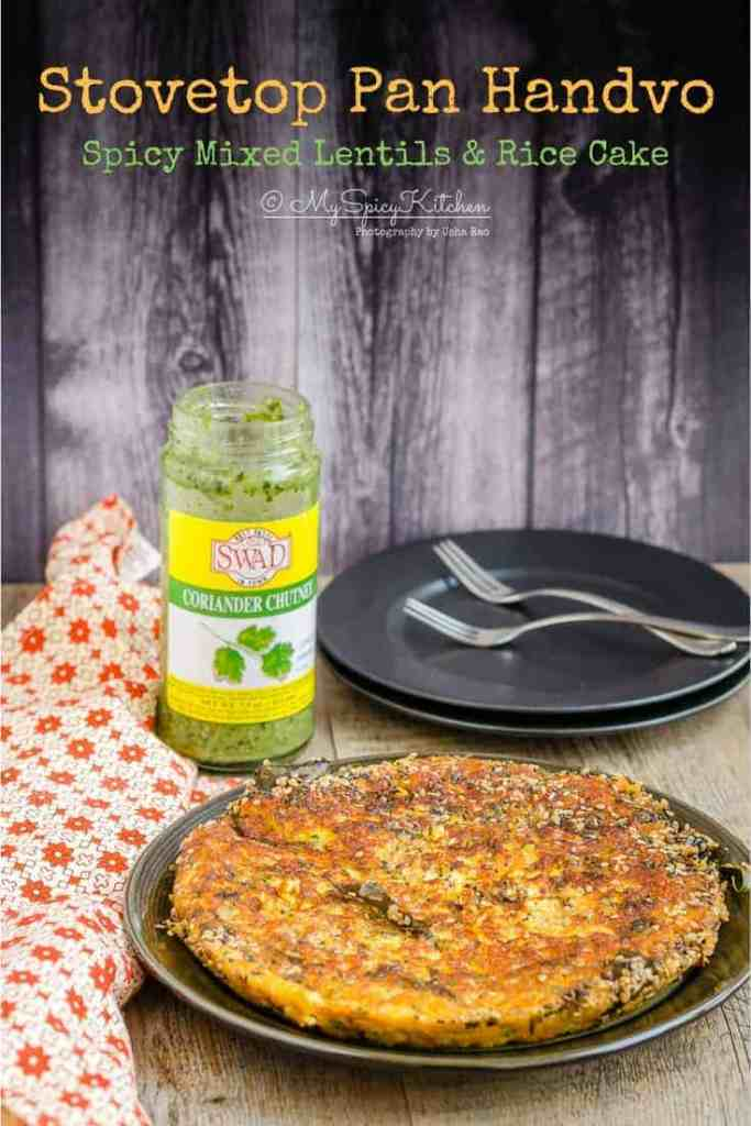 Stovetop Pan Handvo is a spicy mixed lentils rice cake from Indian state of Gujarat.  It can be prepared on stovetop and oven.  Can eat it for breakfast, as a snack and as a light meal.