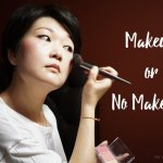 Your say: Are you Team Makeup or Team No Makeup?
