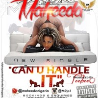 Maheeda CAN U HANDLE IT ARTWORK BY ROLLYKEYSZ EDITSZ