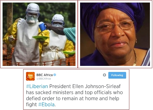 ebola6 Liberian President Sacks Ministers Who Defied Order To Remain At Home & Help Fight Ebola