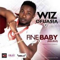 Wizboyy-Fine-Baby_Kelele-