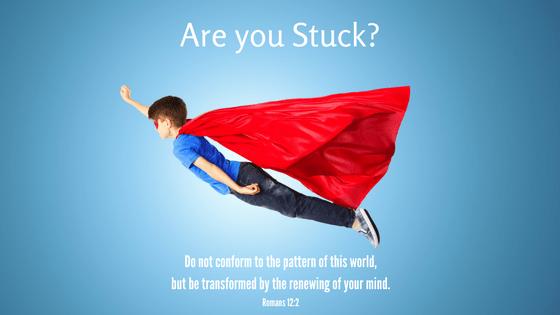 Are You Stuck, Needing Transformation