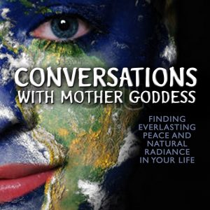 Conversations with mother goddess