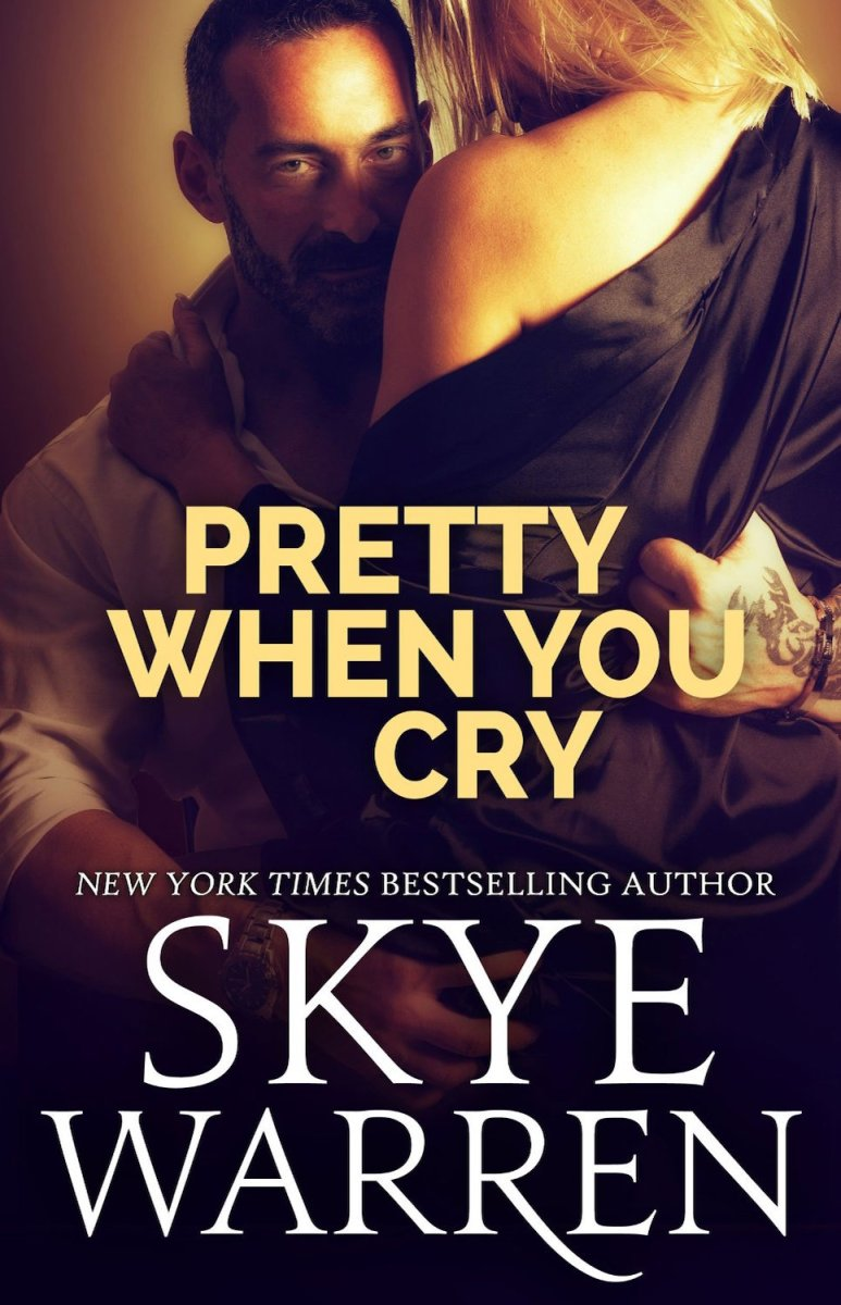 EXCERPT & GIVEAWAY: Pretty When You Cry by Skye Warren
