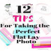12 Tips For Taking The Perfect Flat Lay Photo