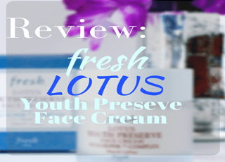 Fresh Lotus Youth Preserve Face Cream with Super 7 Complex Review