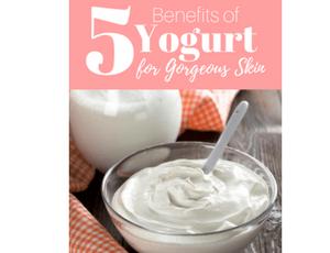 5 Benefits of Yogurt for Gorgeous Skin