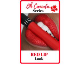 Oh Canada Series - RED Lip Look