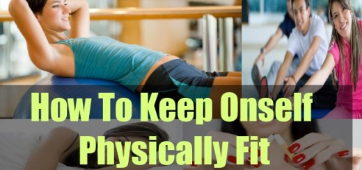 How To Keep Onself Physically Fit