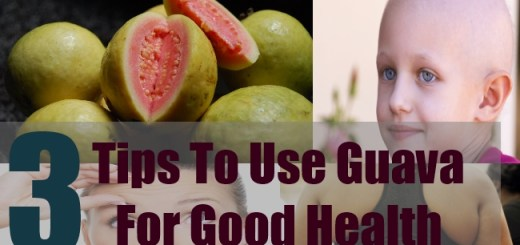 3 Tips To Use Guava For Good Health