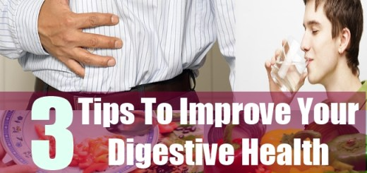 3 Tips To Improve Your Digestive Health