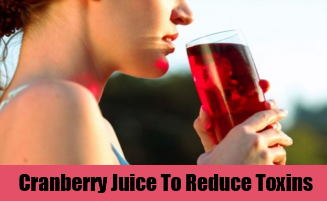 Cranberry Juice To Reduce Toxins