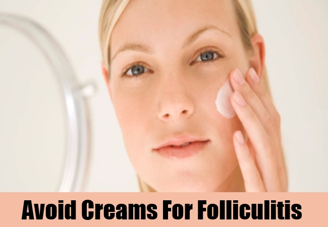Avoid Creams For Folliculitis