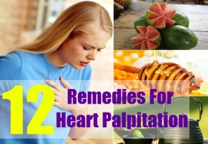 12 Remedies For Heart Palpitation