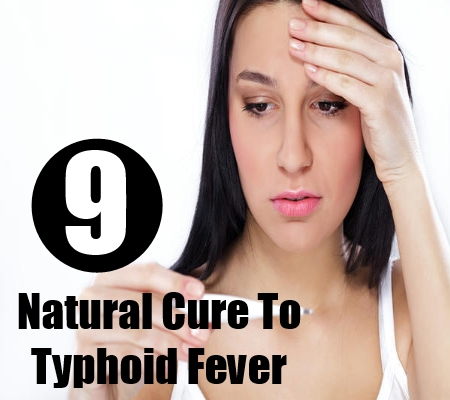 9 Natural Cure To Typhoid Fever