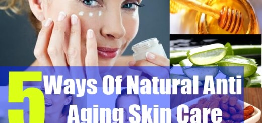 5 Ways Of Natural Anti Aging Skin Care