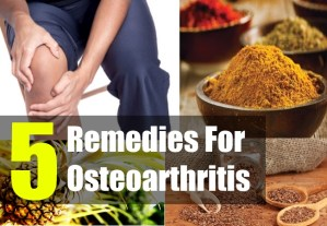 5 Remedies For Osteoarthritis
