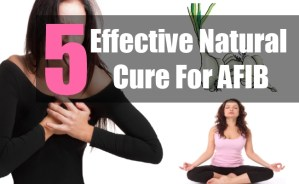 5 Effective Natural Cure For AFIB