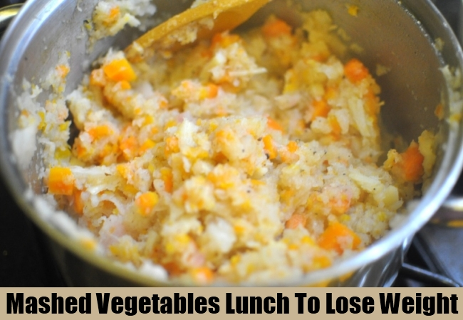 Mashed Vegetables Lunch To Lose Weight