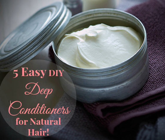 5 Easy Diy Deep Conditioners For Natural Hair Natural