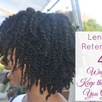 Length Retention: 4 Ways to KEEP the Hair You Grow!
