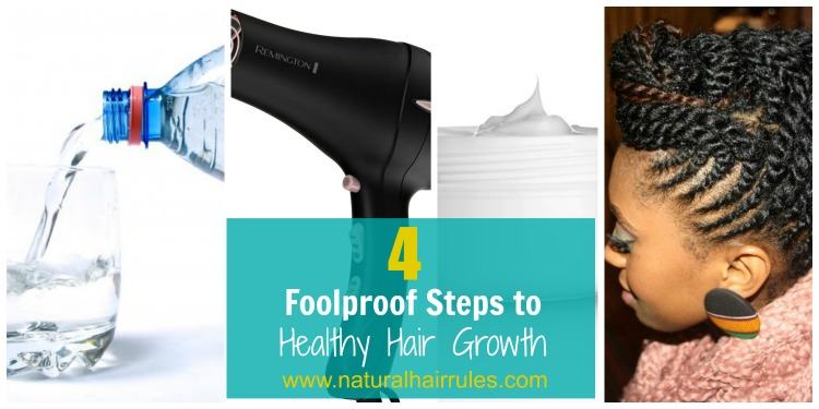 4 Foolproof Steps to Healthy Hair Growth