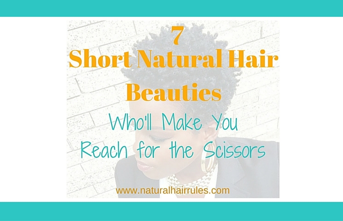 7 Short Natural Hair Beauties to Inspire You!