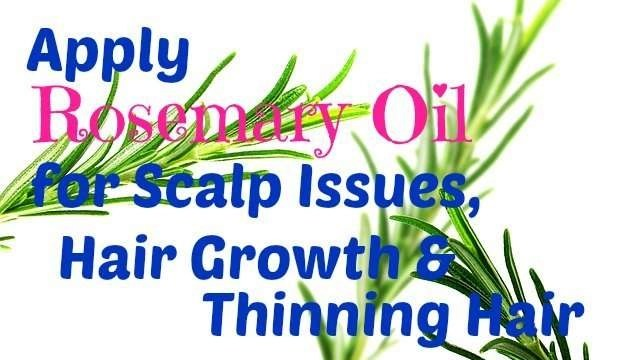 Apply-Rosemary-Oil-for-Scalp-Issues,-Hair-Growth-and-Thinning Hair