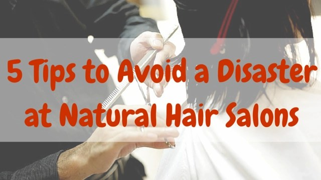 how-to-avoid-disasters-at-natural-hair-salons