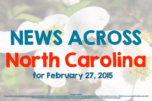 News Across North Carolina for February 27, 2015