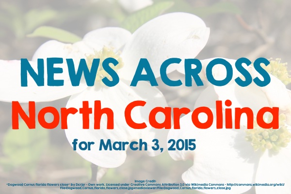 News Across North Carolina for March 3, 2015