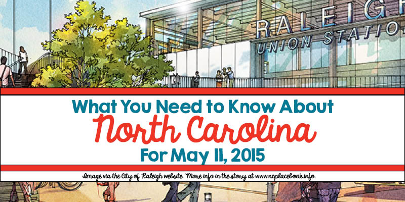 What You Need to Know About North Carolina for May 11, 2015