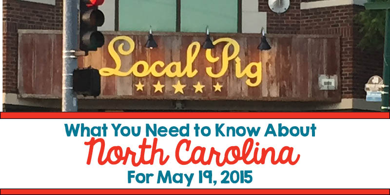 What You Need to Know About North Carolina for May 19, 2015