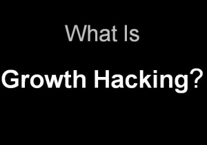 what-is-growth-hacking-300x211