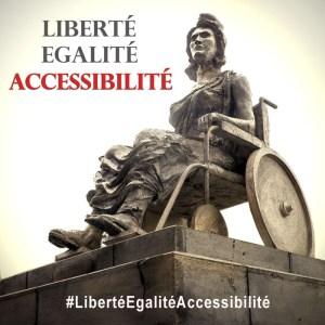 Photo d'une statue de Marianne en fauteuil Roulant légendé Liberté, égalité, accessibilité