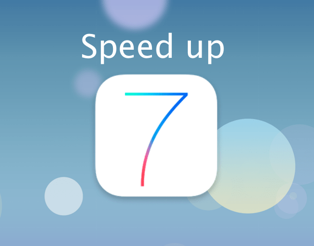Speed up older device running IOS7