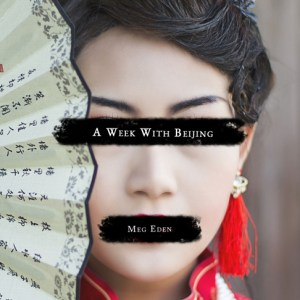 A print copy of A Week With Beijing by Meg Eden.