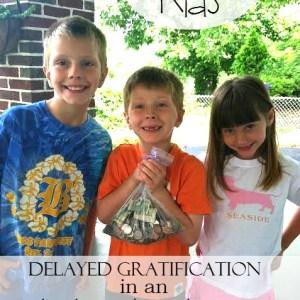 Teaching Kids Delayed Gratification in an Instant Gratification World