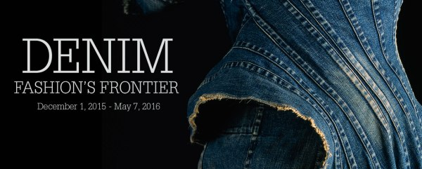 """Denim, Fashion's Frontier"", Museum at FIT"