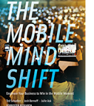 FIR Book Review: The Mobile Mind Shift, by Ted Schadler, Josh Bernoff, and Julie Ask